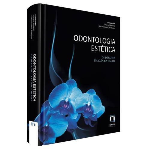 Livro Odontologia Estética Os Desafios Da Clínica Diária
