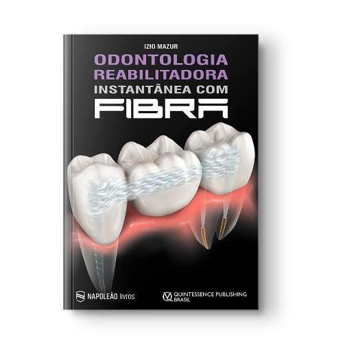 Livro Odontologia Reabilitadora Instantânea Com Fibra