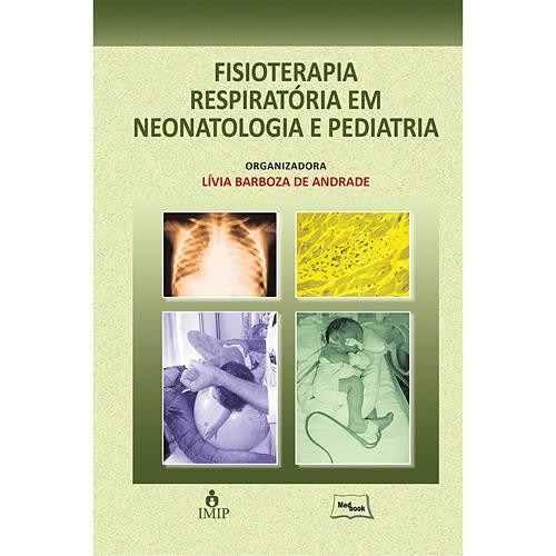 Livro Fisioterapia Respiratória Em Neonatologia E Pediatria
