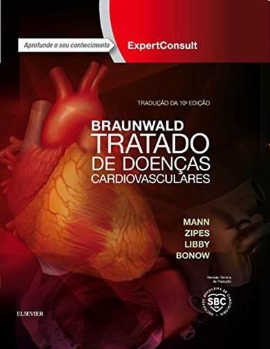 Livro Braunwald Tratado De Doenças Cardiovasculares 10ª Edição