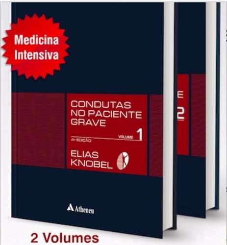 Condutas No Paciente Grave - 2 Vols Knobel, Elias 2016