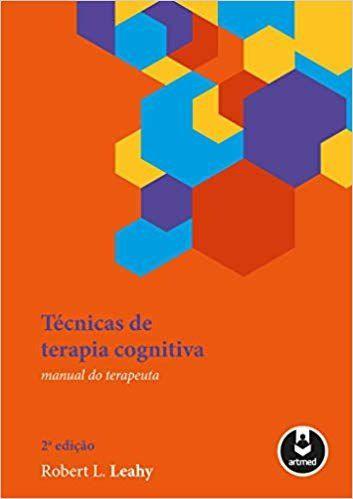 Livro Técnicas De Terapia Cognitiva: Manual Do Terapeuta