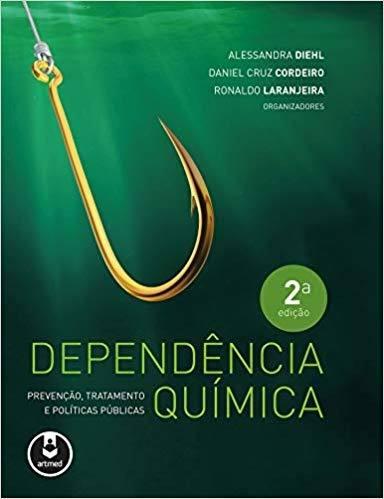 Livro Dependencia Quimica:pre V., Trat. E Politicas 2Ed.
