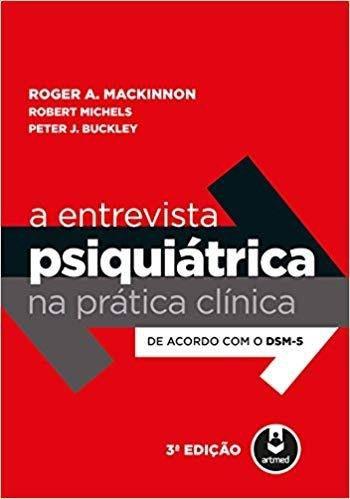Livro A Entrevista Psiquiatrica Na Pratica Clinica 3ed.
