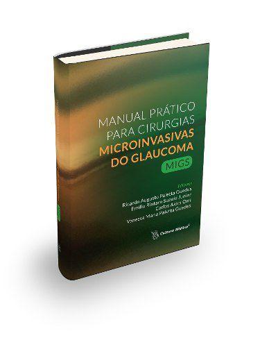 Livro Manual Prático Para Cirurgias Microinvasivas Glaucoma Migs