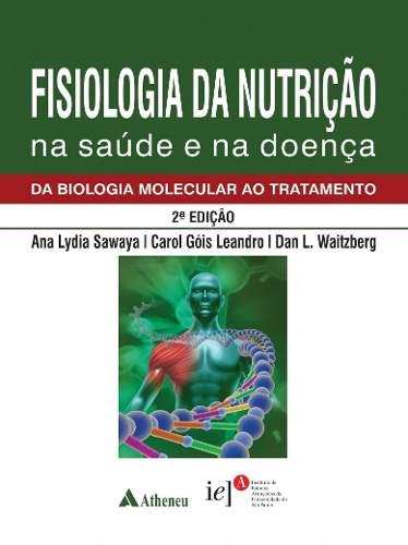 Livro Fisiologia Da Nutrição Na Saúde E Na Doença