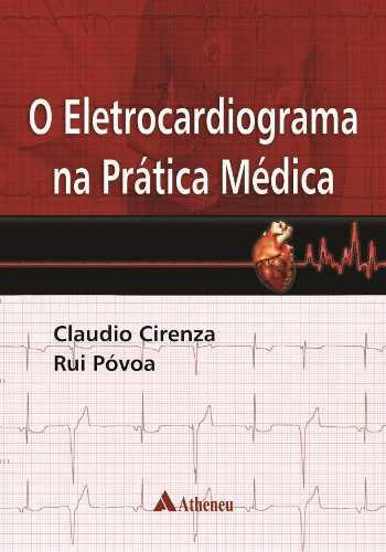 O Eletrocardiograma Na Prática Médica
