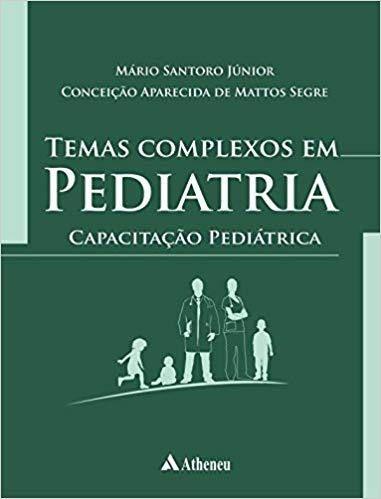 Livro Temas Complexos Em Pediatria - Capacitação Pediátrica