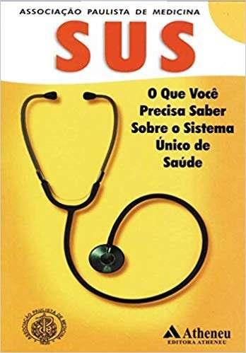 Livro O Que Você Precisa Saber Sobre O Sistema Único De Saúde