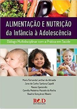 Livro Alimentação E Nutrição Da Infância À Adolescência