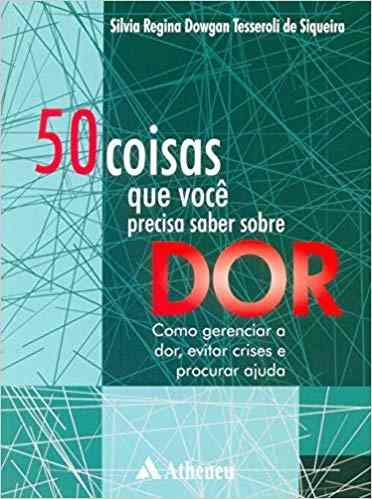 Livro 50 Coisas Que Você Precisa Saber Sobre Dor