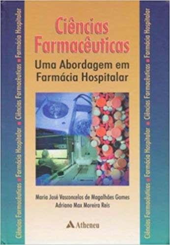 Livro Ciências Farmacêuticas Uma Abordagem Farmácia Hospitalar