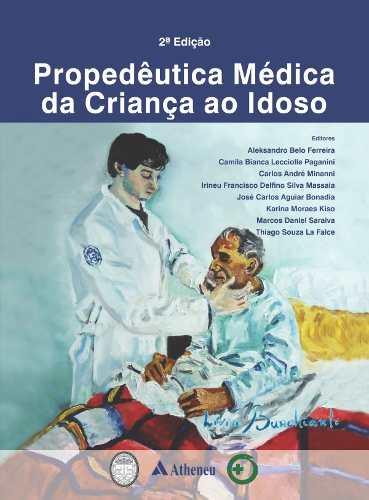 Propedêutica Médica Da Crianca Ao Idoso