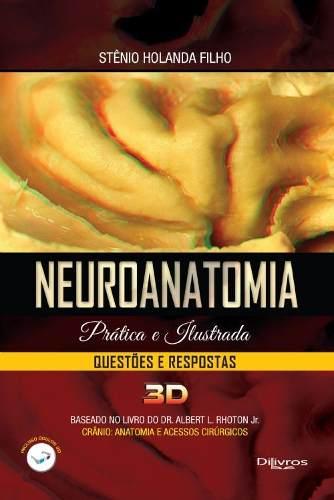 Neuroanatomia Pratica E Ilustrada Questoes E Resp 3d