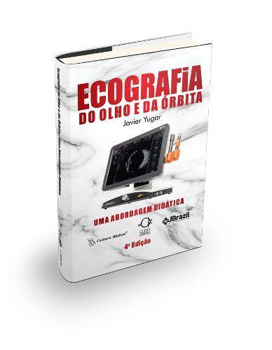Livro Ecografia Do Olho E Da Órbita Uma Abordagem Didática, Yugar