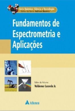 Livro Fundamentos De Espectrometria E Aplicações