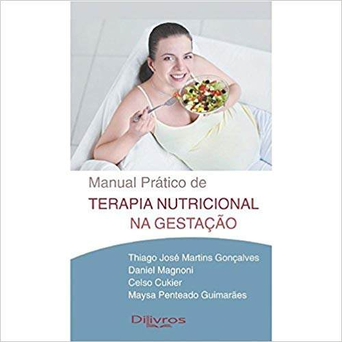 Manual Pratico De Terapia Nutricional Na Gestação