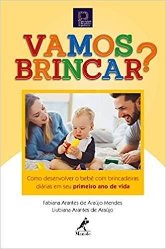 Livro Vamos brincar?: como desenvolver o bebê com brincadeiras diárias em seu primeiro ano de vida