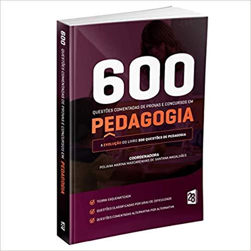 Livro 600 Questões Comentadas De Provas E Concursos Em Pedagogia