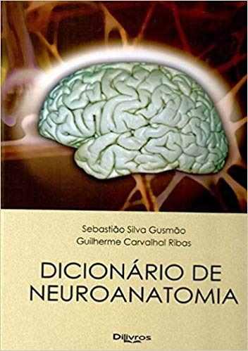 Livro Dicionario De Neuroanatomia