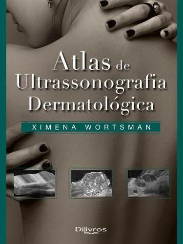Atlas De Ultrasonografia Dermatologica