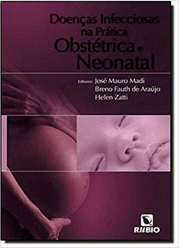 Livro Doenças Infecciosas Na Prática Obstétrica E Neonatal