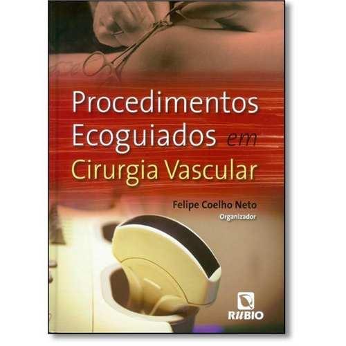 Livro Procedimentos Ecoguiados Em Cirurgia Vascular