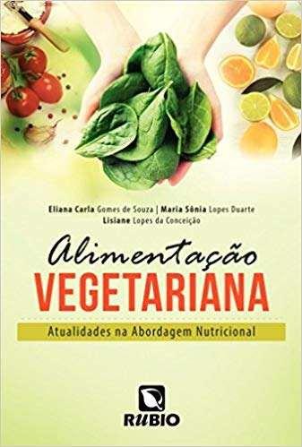 Alimentação Vegetariana Atualidades Na Abordagem Nutricional