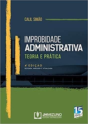 Livro Improbidade Administrativa - Teoria E Prática