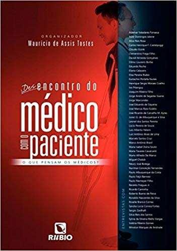 Livro Desencontro Do Médico Com O Paciente O Que Pensam Médicos?