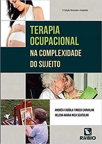 Livro Terapia Ocupacional Na Complexidade Do Sujeito