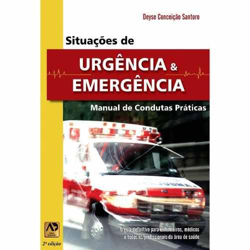 Livro Situações De Urgência E Emergência: Manual De Condutas Práticas