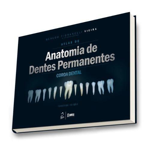 Livro Atlas De Anatomia De Dentes Permanentes - Coroa Dental