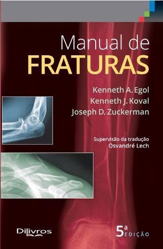 Manual De FraturasLivroPara Consulta Rápida, Egol