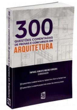 Livro 300 Questões Comentadas De Provas E Concursos Em Arquitetura