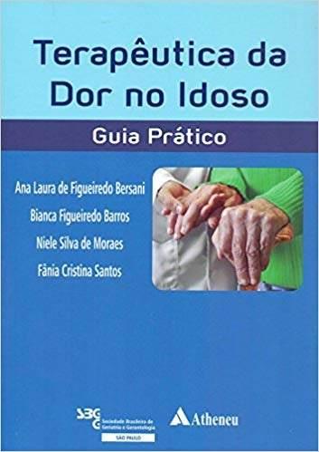 Terapêutica Da Dor No Idoso Guia Pratico