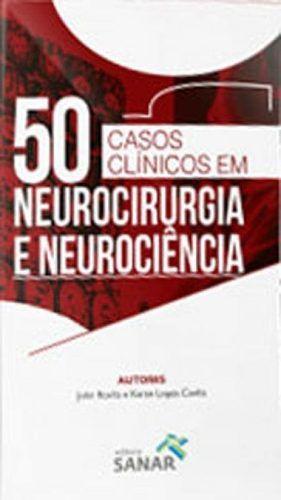 50 Casos Clínicos Em Neurocirurgia E Neurociência