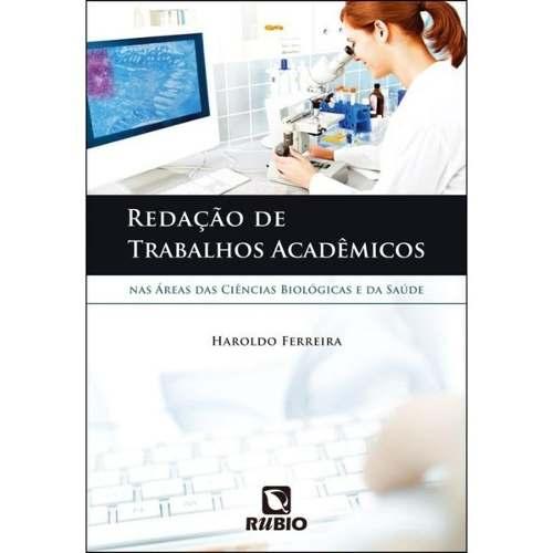 Redação De Trabalhos Acadêmicos Nas Áreas Das Ciências Bioló