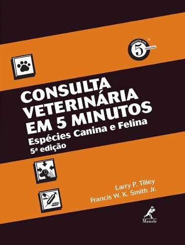 Livro Consulta Veterinária Em 5 Minutos: Espécies Canina E Felina