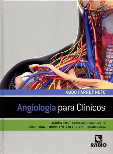 Angiologia Para Clínicos - Diagnósticos E Condutas Práticas