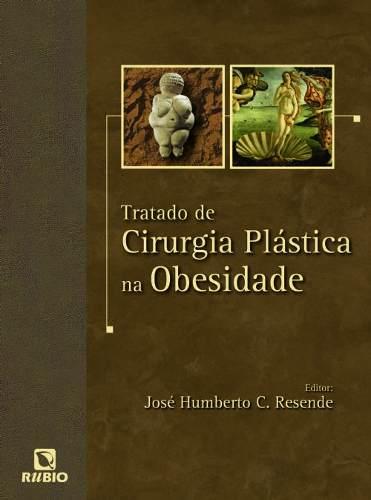 Livro Tratado De Cirurgia Plástica Na Obesidade