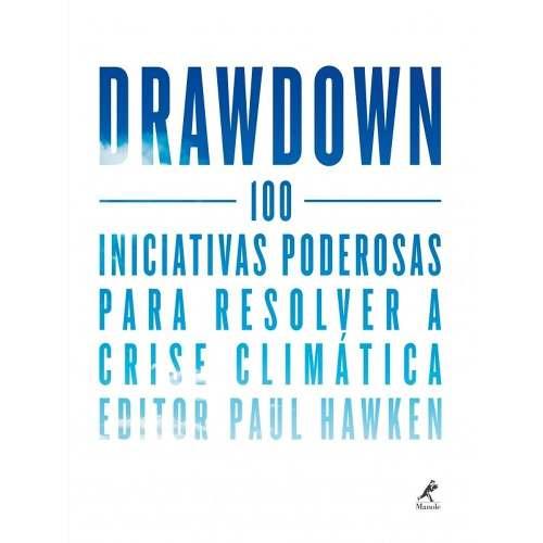 Livro Drawdown 100 Iniciativas Poderosas Para Resolver A Crise Climática