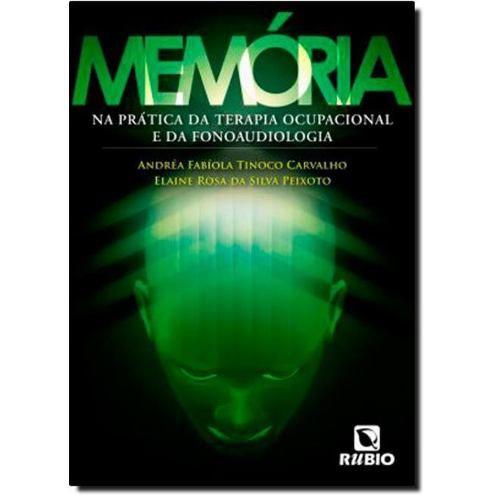 Livro Memória Na Prática Da Terapia Ocupacional E Da Fonoaudiologia
