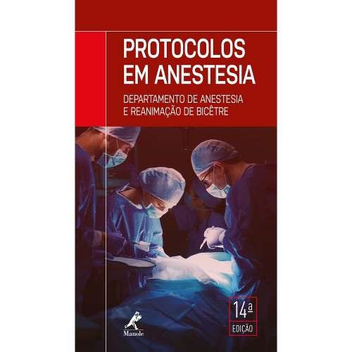 Livro Protocolos Em Anestesia - Departamento De Anestesia E Reanim