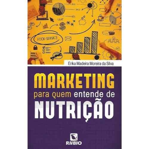 Livro Marketing Para Quem Entende De Nutrição