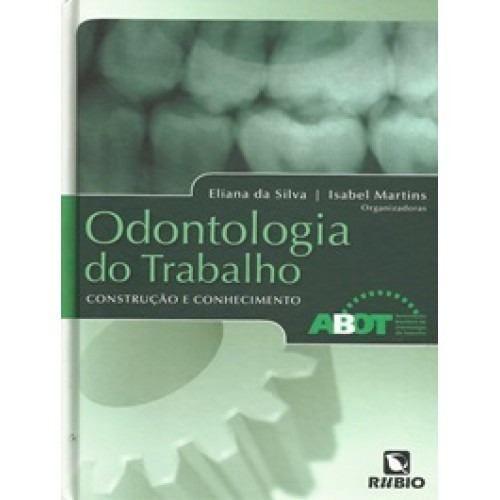 Livro Odontologia Do Trabalho Construção E Conhecimento