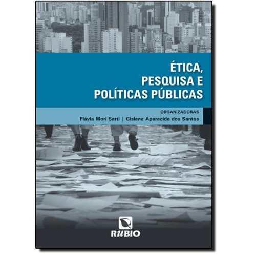 Livro Ética, Pesquisa E Políticas Públicas