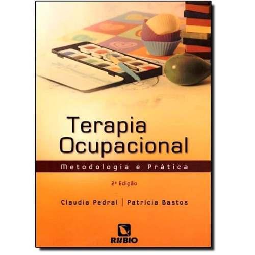 Terapia Ocupacional Metodologia E Prática