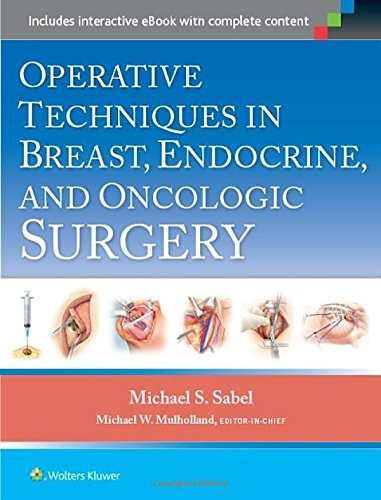 Operative Techniques In Breast, Endocrine And Oncologic Surgery