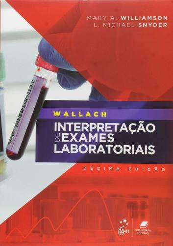 Livro Wallach - Interpretação De Exames Laboratoriais